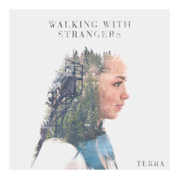 Walking With Strangers - Terra
